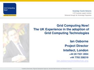 Grid Computing Now!  The UK Experience in the adoption of Grid Computing Technologies