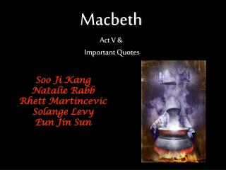 Macbeth Act V &  Important Quotes