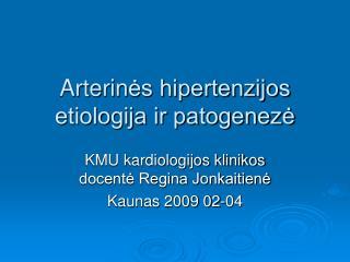 Arterin ės hipertenzijos etiologija ir patogenezė