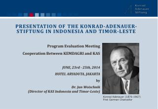 Program Evaluation Meeting Cooperation Between KEMDAGRI and KAS JUNE, 23rd - 25th, 2014