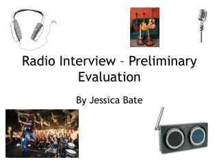 Radio Interview – Preliminary Evaluation