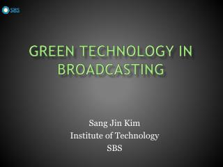 Green technology in broadcasting