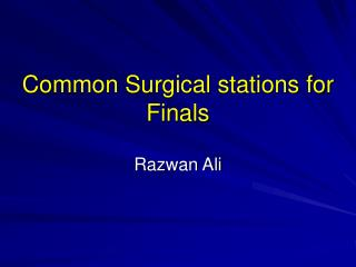 Common Surgical stations for Finals