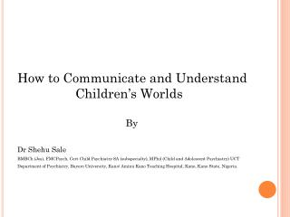 How to Communicate and Understand 		Children's Worlds 	        By Dr Shehu  Sale