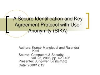 A Secure Identification and Key Agreement Protocol with User Anonymity (SIKA)