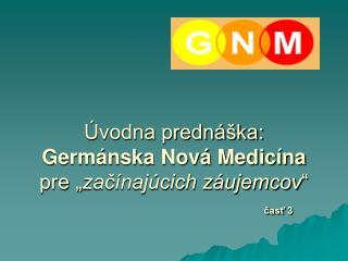 """Úvodna prednáška:  Germánska Nová Medicína  pre """" začínajúcich záujemcov """" časť  3"""