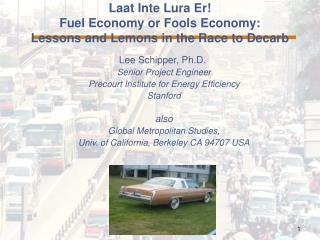 Laat Inte Lura Er! Fuel Economy or Fools Economy: Lessons and Lemons in the Race to Decarb