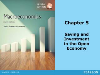 Chapter 5 Saving and Investment  in the Open  Economy