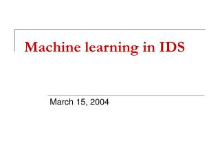 Machine learning in IDS