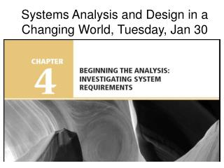 Systems Analysis and Design in a Changing World, Tuesday, Jan 30
