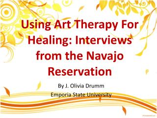 Using Art Therapy For Healing: Interviews from the Navajo Reservation