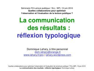 La communication des résultats : réflexion typologique