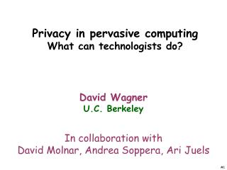 Privacy in pervasive computing What can technologists do?