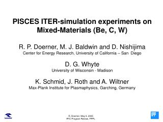 PISCES ITER-simulation experiments on Mixed-Materials (Be, C, W)