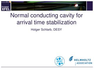 Normal conducting cavity for arrival time stabilization