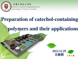 Preparation of catechol-containing polymers and their applications
