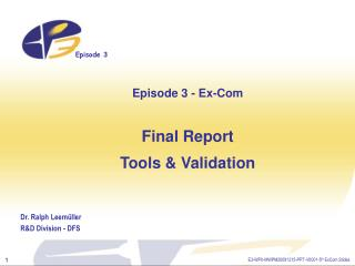 Episode 3 - Ex-Com Final Report Tools & Validation
