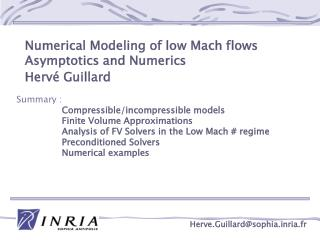 Numerical Modeling of low Mach flows  Asymptotics and Numerics  Herv é  Guillard