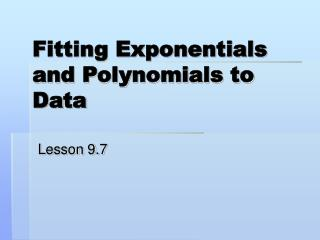 Fitting Exponentials and Polynomials to Data