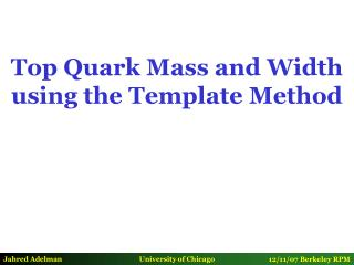 Top Quark Mass and Width using the Template Method