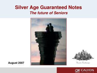 Silver Age Guaranteed Notes The future of Seniors