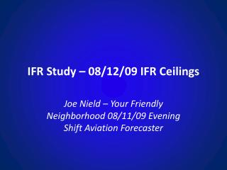 IFR Study – 08/12/09 IFR Ceilings