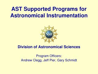 AST Supported Programs for Astronomical Instrumentation