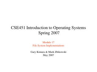 CSE451 Introduction to Operating Systems  Spring 2007