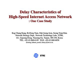 Delay Characteristics of  High-Speed Internet Access Network : One Case Study
