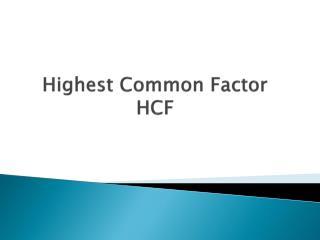Highest Common Factor HCF