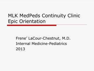 MLK MedPeds Continuity Clinic Epic Orientation