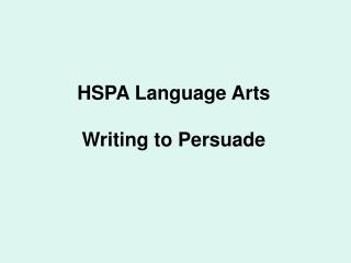 HSPA Language Arts  Writing to Persuade