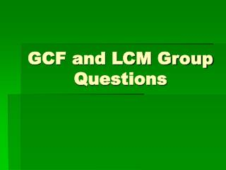 GCF and LCM Group Questions