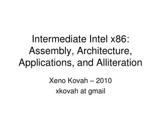 Intermediate Intel x86: Assembly, Architecture, Applications, and Alliteration