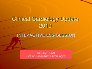 Clinical Cardiology Update 2010