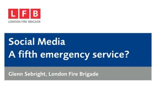 Social Media  A fifth emergency service?