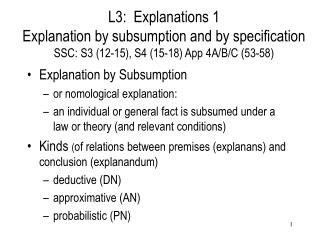 Explanation by Subsumption or nomological explanation: