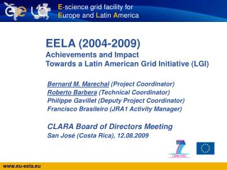 EELA (2004-2009) Achievements and Impact Towards a Latin American Grid Initiative (LGI)