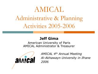 AMICAL Administrative & Planning Activities 2005-2006
