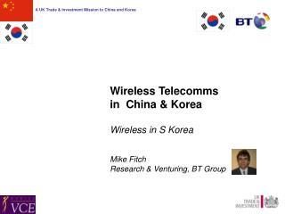 Wireless Telecomms  in  China & Korea Wireless in S Korea Mike Fitch