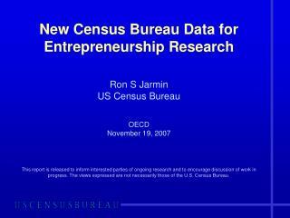 New Census Bureau Data for Entrepreneurship Research
