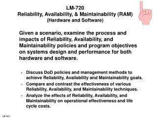 LM-720 Reliability, Availability, & Maintainability (RAM) (Hardware and Software)