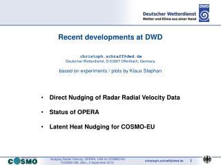 Recent developments at DWD