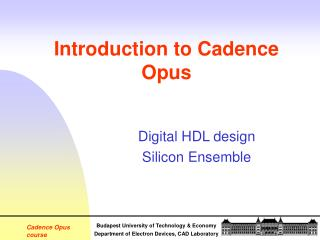 a basic introduction to cadence Introduction to the cadence tutorial those of you who have some basic knowledge of cadence tools already may prefer to jump ahead to your desired topic without.