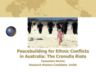 Peacebuilding for Ethnic Conflicts in Australia: The Cronulla Riots Cassandra Devine