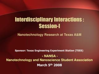 Interdisciplinary Interactions : Session-I