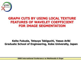 GRAPH CUTS BY USING LOCAL TEXTURE FEATURES OF WAVELET COEFFICIENT FOR IMAGE SEGMENTATION