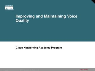 Improving and Maintaining Voice Quality