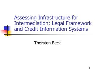 Assessing Infrastructure for Intermediation: Legal Framework and Credit Information Systems