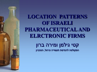 LOCATION PATTERNS OF ISRAELI PHARMACEUTICAL AND ELRCTRONIC FIRMS
